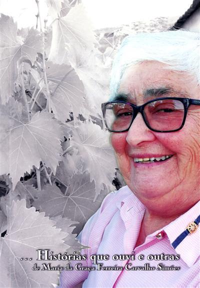 Histórias que ouvi e outras (Maria da Graça Ferreira Carvalho Simões)