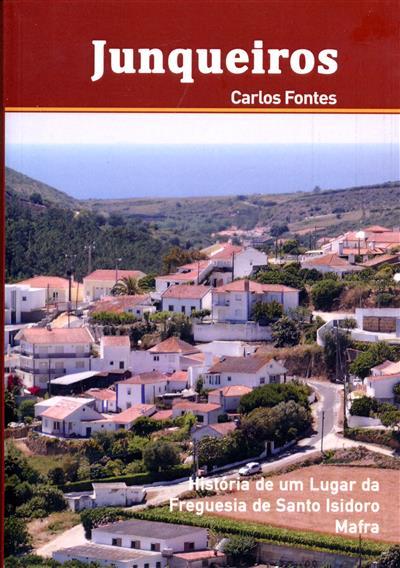 Junqueiros, história de um lugar da freguesia da Santo Isidro, Mafra (Carlos Fontes)