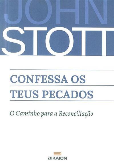 Confessa os teus pecados (John Stott)