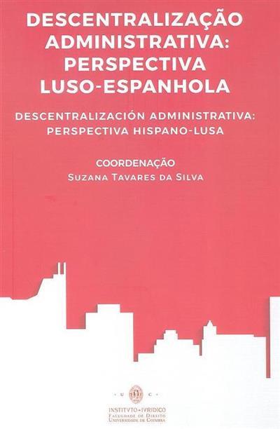 Descentralização administrativa (coord. Suzana Tavares da Silva)