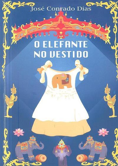 O elefante no vestido (José Conrado Dias)