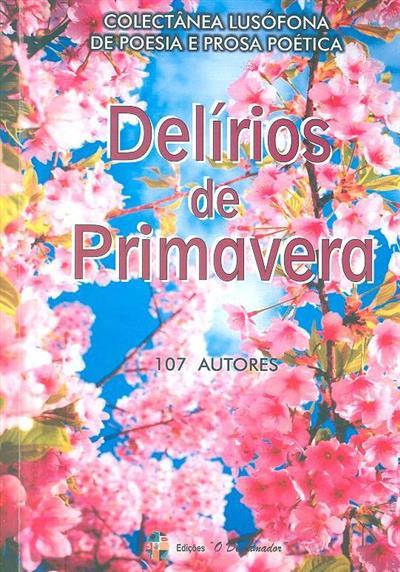 «Delírios de primavera» (org. Maria A. Bernardino)