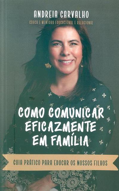 Como comunicar eficazmente em família (Andreia Carvalho)