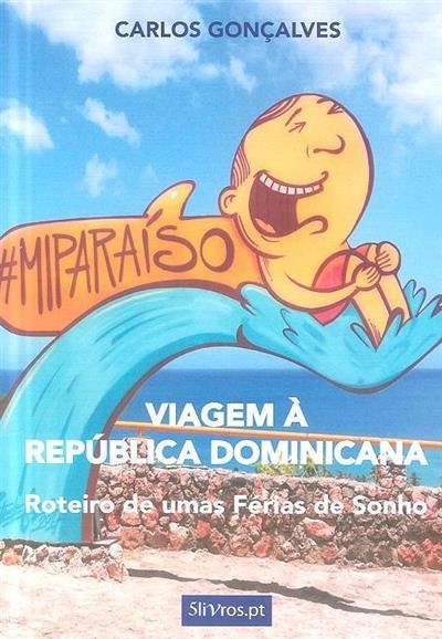 Viagem à República Dominicana (Carlos Gonçalves)