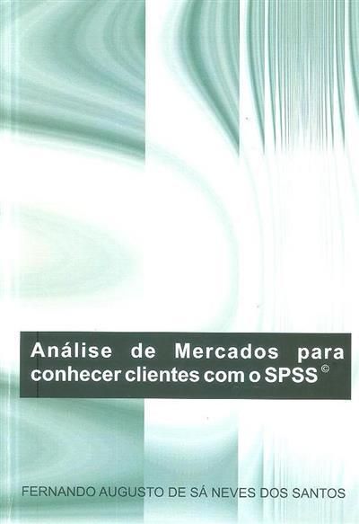 Análise de mercados para conhecer clientes com o SPSS (Fernando Augusto de Sá Neves dos Santos)