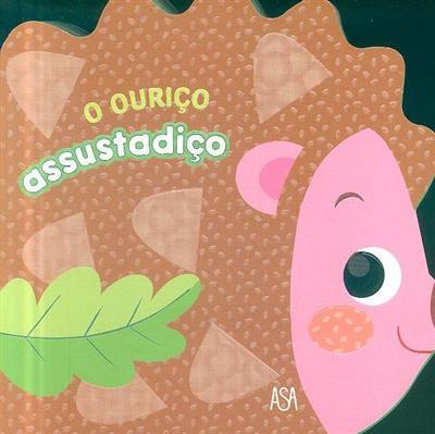 O ouriço assustadiço (Annalisa Lay)