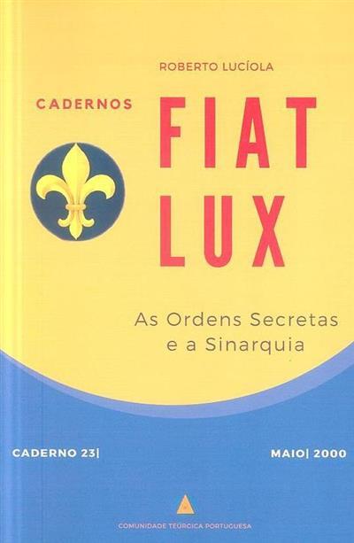 As ordens secretas e a sinarquia (Roberto Lucíola)