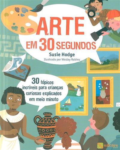 Arte em 30 segundos (Susie Hodge)