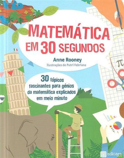 Matemática em 30 segundos (Anne Rooney)