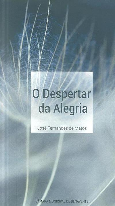 O despertar da alegria (José Fernandes de Matos)