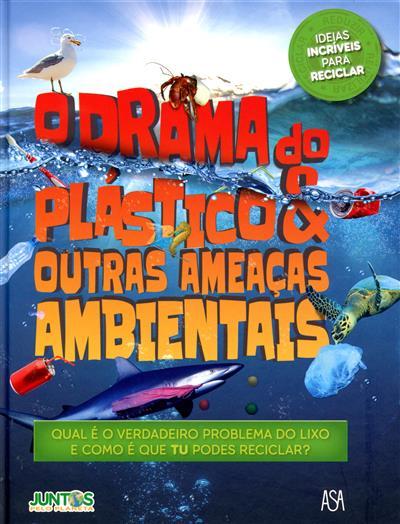 O drama do plástico & outras ameaças ambientais (Hannah Wilson)