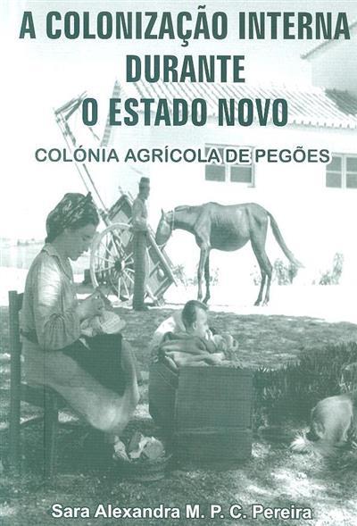 A colonização interna durante o Estado Novo (Sara Alexandra M. P. C. Pereira)