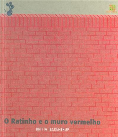 O ratinho e o muro vermelho (Britta Teckentrup)
