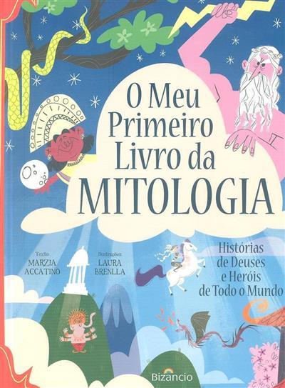 O meu primeiro livro da mitologia (Marzia Accatino)