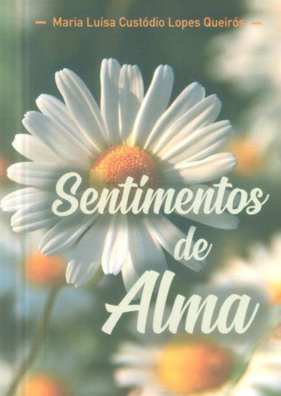 Sentimentos de alma (Maria Luísa Custódio Lopes Queirós)