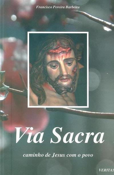 Via Sacra (Francisco Pereira Barbeira)