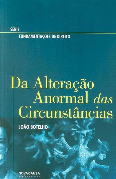Da alteração anormal das circunstâncias (João Botelho)