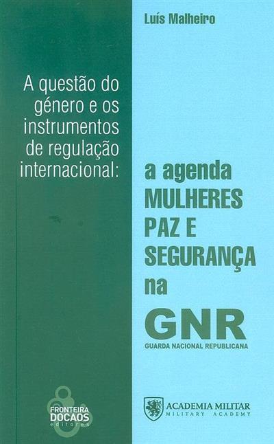 A questão do género e os instrumentos de regulação internacional (Luís Malheiro)