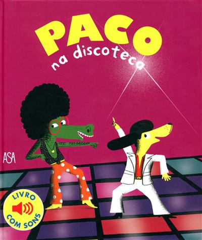 Paco na discoteca (il. Magali Le Huche)