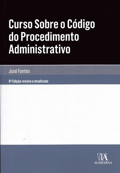 Curso sobre o Código do Procedimento Administrativo (José Fontes)