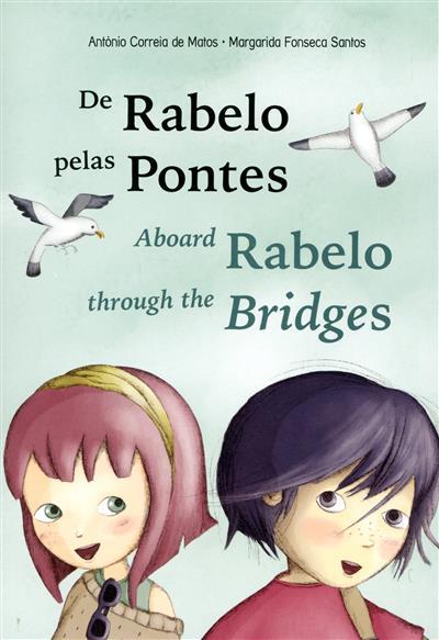 De rabelo pelas pontes (António Correia de Matos, Margarida Fonseca Santos)