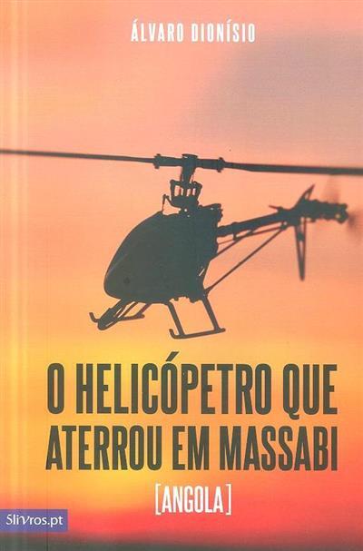 O helicópetro que aterrou em Massabi (Angola) (Álvaro Dionísio)