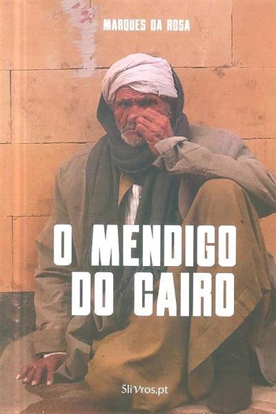 O mendigo do Cairo (Marques da Rosa)