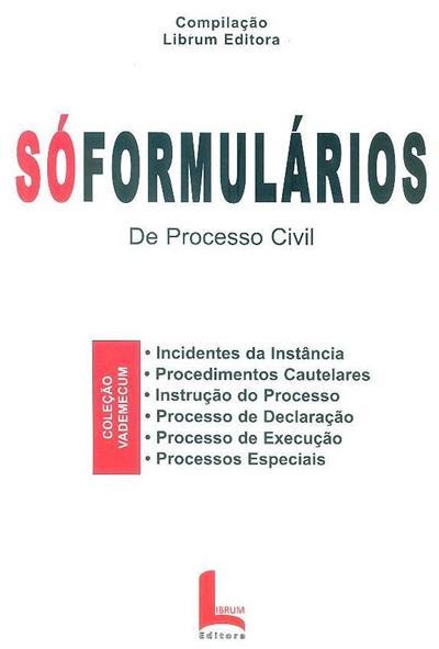 Sóformulários de processo civil (compil. Librum Editora)