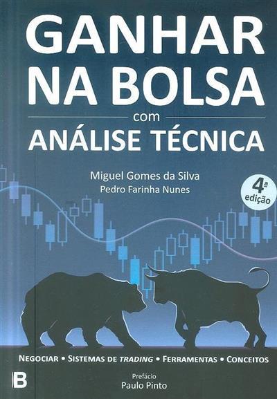 Ganhar na bolsa com análise técnica (Miguel Gomes da Silva, Pedro Farinha Nunes)