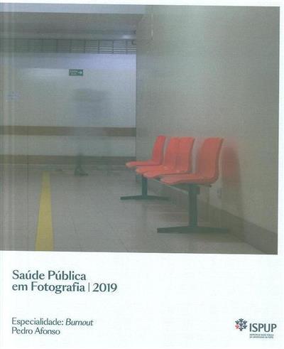 Saúde pública em fotografia 2019 (fot. Pedro Afonso)