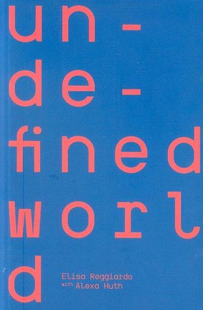 Undefined world (Elisa Reggiardo, Alexa Huth)