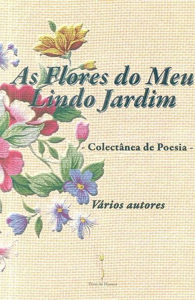 As flores do meu lindo jardim (António Jesus Cunha... [et al.])