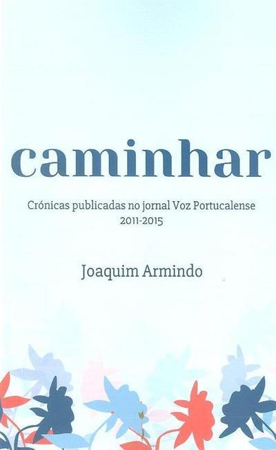 Caminhar (Joaquim Armindo Pinto de Almeida)