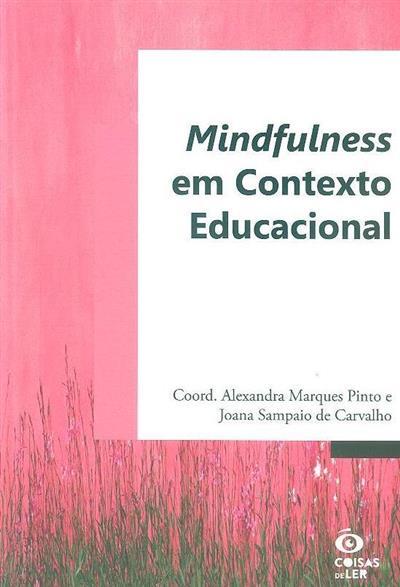 Mindfulness em contexto educacional (coord. Alexandra Marques Pinto, Joana Sampaio de Carvalho)