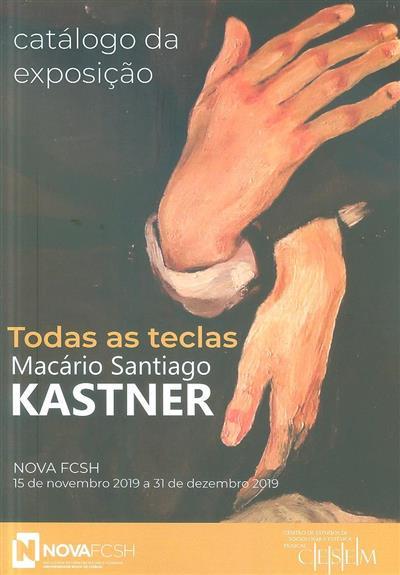 Todas as teclas Mário Santiago Kastner (coord., texto e legendas Manuel Pedro Ferreira)