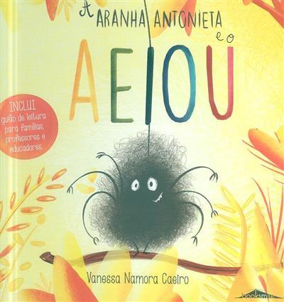 A aranha Antonieta e o AEIOU (Vanessa Namora Caeiro)