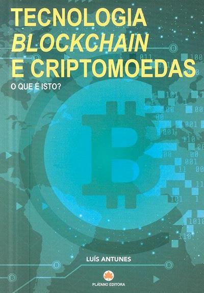 Tecnologia blockchain e criptomoedas (Luís Antunes)