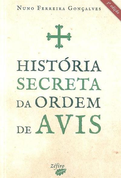 História secreta da ordem de Avis (Nuno Ferreira Gonçalves)