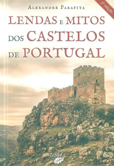 Lendas e mitos dos castelos de Portugal (Alexandre Parafita)