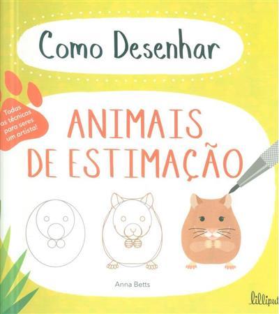 Como desenhar animais de estimação (Anna Betts)