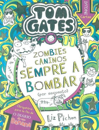 Zombies caninos sempre a bombar (por enquanto) (Liz Pichon)