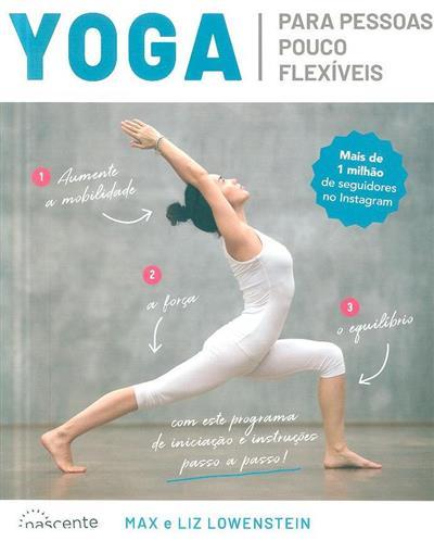 Yoga para pessoas pouco flexíveis (Max Lowenstein, Liz Lowenstein)