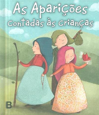 As aparições contadas às crianças (il. Rita Duque)