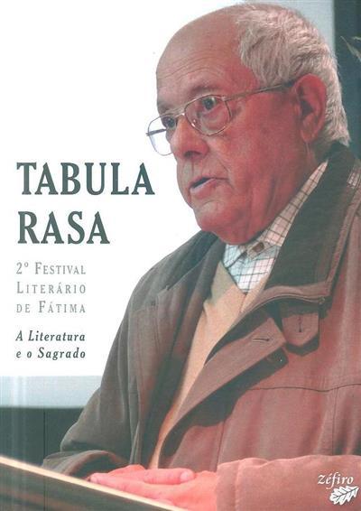 """Tabula rasa (2º Festival Literário de Fátima """"A Literatura e o Sagrado"""")"""