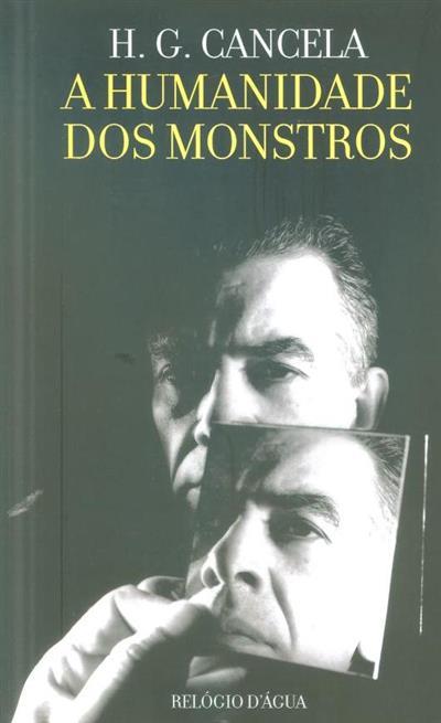 A humanidade dos monstros (H. G. Cancela)