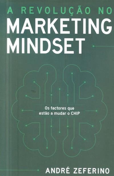 A revolução marketing mindset (André Zeferino)