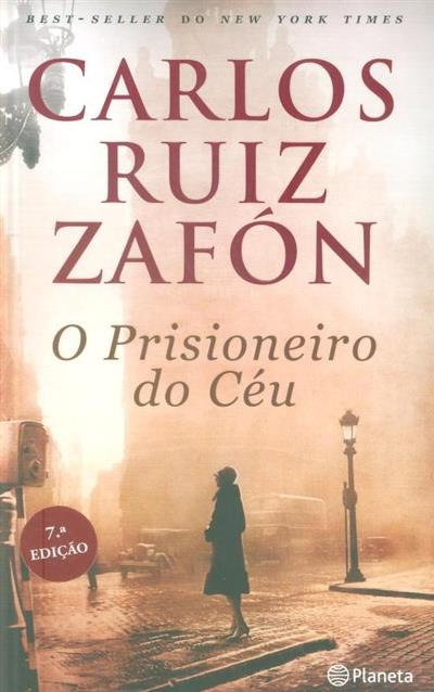 O prisioneiro do céu (Carlos Ruiz Zafon)