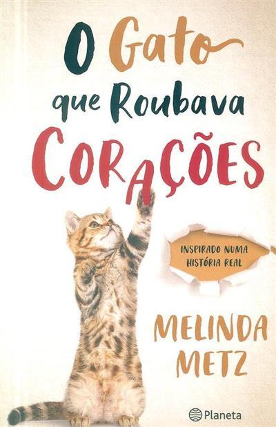O gato que roubava corações (Melinda Metz)