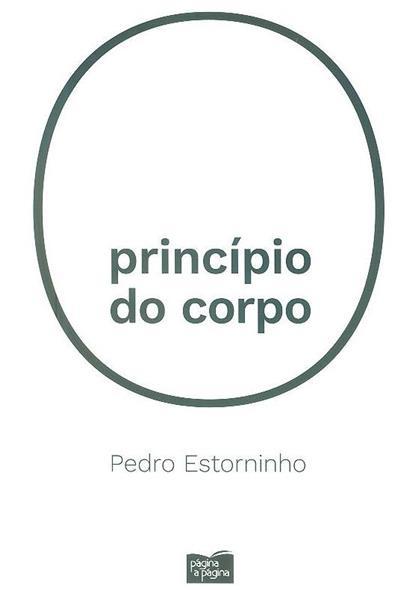 Princípio do corpo (Pedro Estorninho)