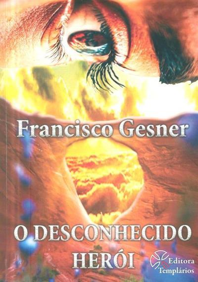O desconhecido herói (Francisco Gesner)